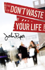 9781682160510-Don't Waste Your Life Tract (25 pack)-Piper, John