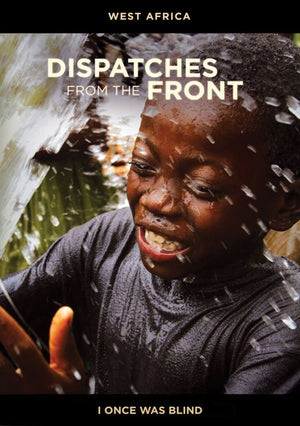 Dispatches from the Front Episode 03: I Once Was Blind (West Africa) by Keesee, Tim (884501729925) Reformers Bookshop