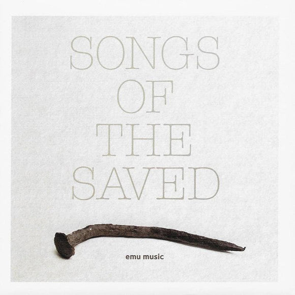 9331213000626-Songs of the Saved-Emu Music