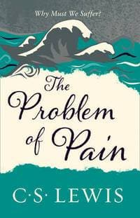 The Problem of Pain by Lewis, C.S. (9780007461264) Reformers Bookshop