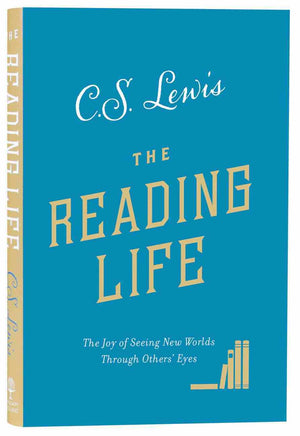 The Reading Life: The Joy of Seeing New Worlds Through Other's Eyes by Lewis, C.S. (9780008307110) Reformers Bookshop