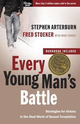 Every Young Man's Battle: Strategies for Victory in the Real World of Sexual Temptation by Arterburn, Stephen (9780307457998) Reformers Bookshop