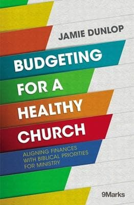 9Marks Budgeting for a Healthy Church