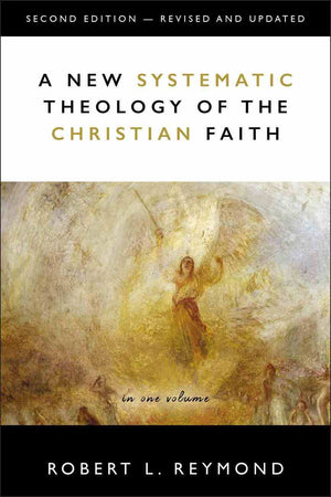 A New Systematic Theology of the Christian Faith (2nd Edition) by Reymond, Robert L (9780310108955) Reformers Bookshop