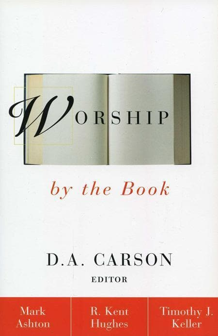 9780310216254-Worship by the Book-Carson, D. A. (Editor)