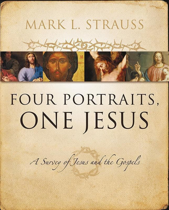 9780310226970-Four Portraits, One Jesus: A Survey Of Jesus And The Gospels-Strauss, Mark L.