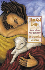 9780310238355-When God Weeps: Why Our Sufferings Matter To The Almighty-Tada, Joni Eareckson