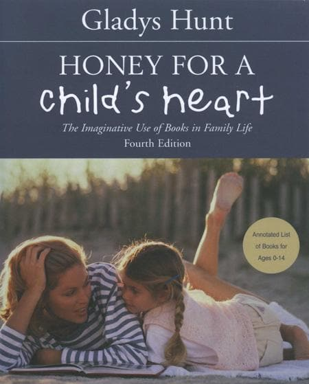 9780310242468-Honey for a Child's Heart: The Imaginative Use Of Books In Family Life (Fourth Edition)-Hunt, Gladys