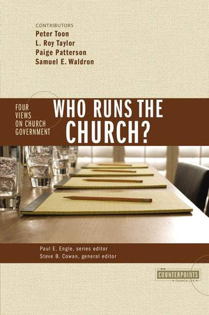 Who Runs the Church? by Stanley N. Gundry, Steven B. Cowan, Peter Toon, L. Roy Taylor, Paige Patterson, Sam E. Waldron (9780310246077) Reformers Bookshop