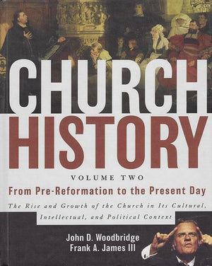 9780310257431-Church History Volume Two: From Pre-Reformation To The Present Day-Woodbridge, John D.; James, Frank A.