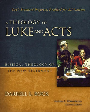 9780310270898-Theology of Luke and Acts, A: God's Promised Program, Realized For All Nations-Bock, Darrell L.