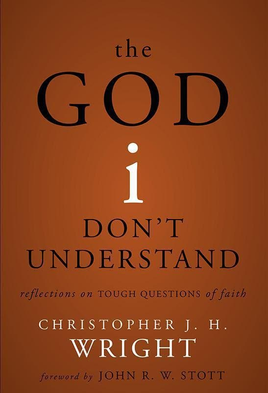 9780310275466-God I Don't Understand, The: Reflections on Tough Questions of Faith-Wright, Christopher