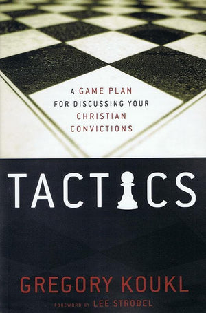 9780310282921-Tactics: A Game Plan For Discussing Your Christian Convictions-Koukl, Gregory