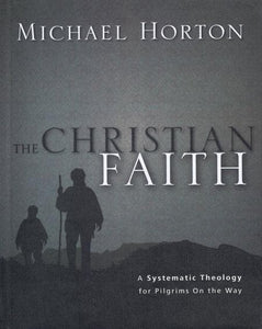 9780310286042-Christian Faith, The: A Systematic Theology For Pilgrims On The Way-Horton, Michael