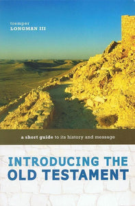 9780310291480-Introducing the Old Testament: A Short Guide To Its History And Message-Longman III, Tremper