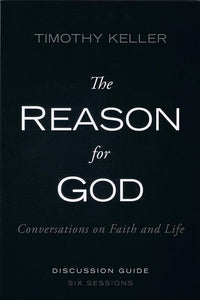 9780310330479-Reason for God Discussion Guide, The: Conversations On Faith And Life-Keller, Timothy J.