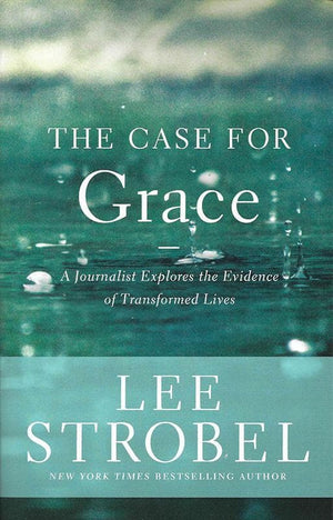 9780310336181-Case for Grace, The: A Journalist Explores the Evidence of Transformed Lives-Strobel, Lee