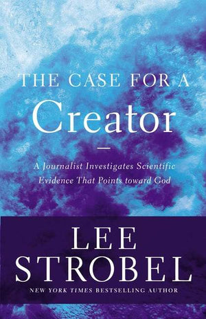 Case for a Creator, The: A Journalist Investigates Scientific Evidence That Points Toward God by Strobel, Lee (9780310339281) Reformers Bookshop