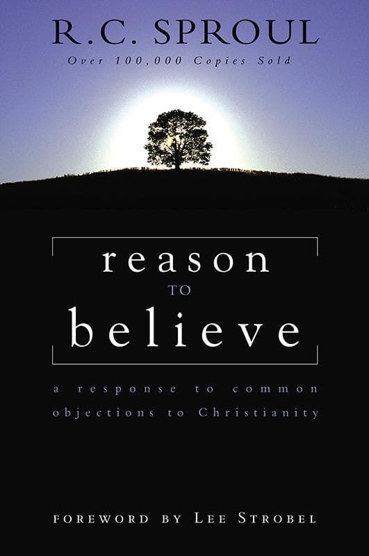 9780310449119-Reason to Believe: A Response To Common Objections To Christianity-Sproul, R. C.