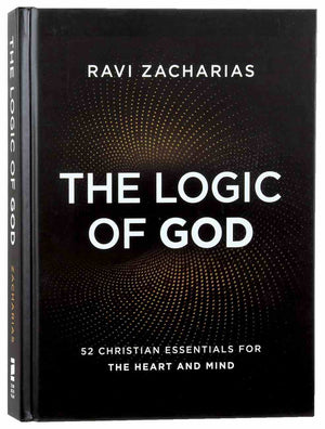 The Logic of God: 52 Christian Essentials For the Heart and Mind by Zacharias, Ravi (9780310454038) Reformers Bookshop