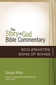 Ecclesiastes, Song of Songs (The Story of God Bible Commentary)