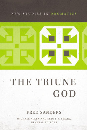 NSiD The Triune God by Sanders, Fred (9780310491491) Reformers Bookshop