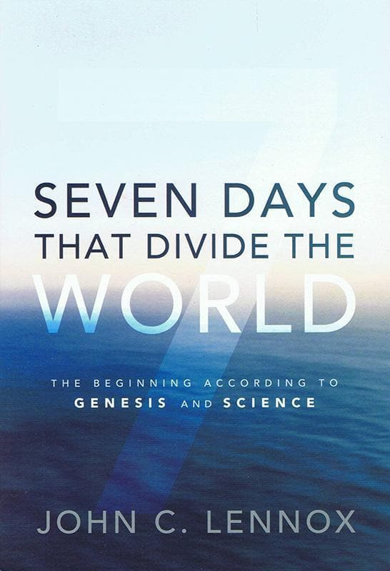 9780310494607-Seven Days that Divide the World: The Beginning According to Genesis and Science-Lennox, John