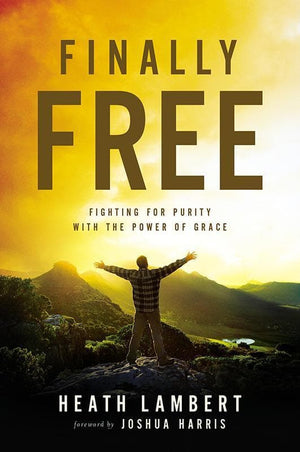 9780310499237-Finally Free: Fighting For Purity With The Power Of Grace-Lambert, Heath