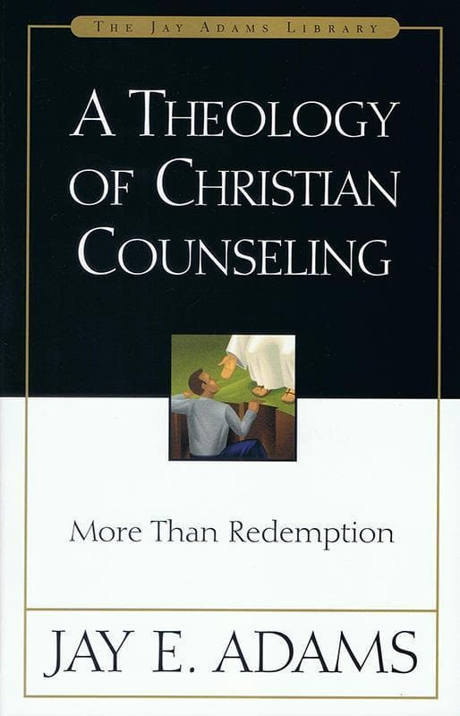 9780310511014-Theology of Christian Counseling, A: More Than Redemption-Adams, Jay