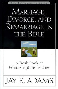 9780310511113-Marriage, Divorce, and Remarriage in the Bible: A Fresh Look At What Scripture Teaches-Adams, Jay