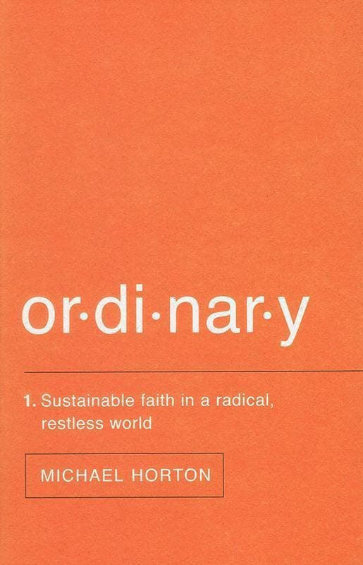 9780310517375-Ordinary: Sustainable Faith In A Radical, Restless World-Horton, Michael