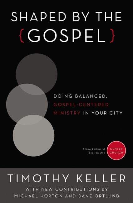 Shaped By the Gospel (Gospel From Center Church)