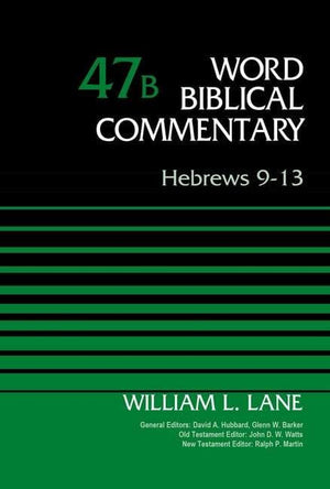 WBC Hebrews 9-13 Vol 47B by Lane, William L. (9780310522027) Reformers Bookshop