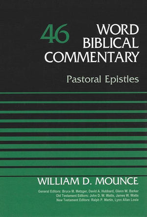 9780310522089-WBC46 Pastoral Epistles-Mounce, William D.