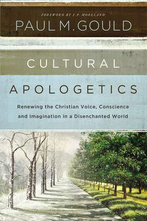Cultural Apologetics by Gould, Paul M (9780310530497) Reformers Bookshop