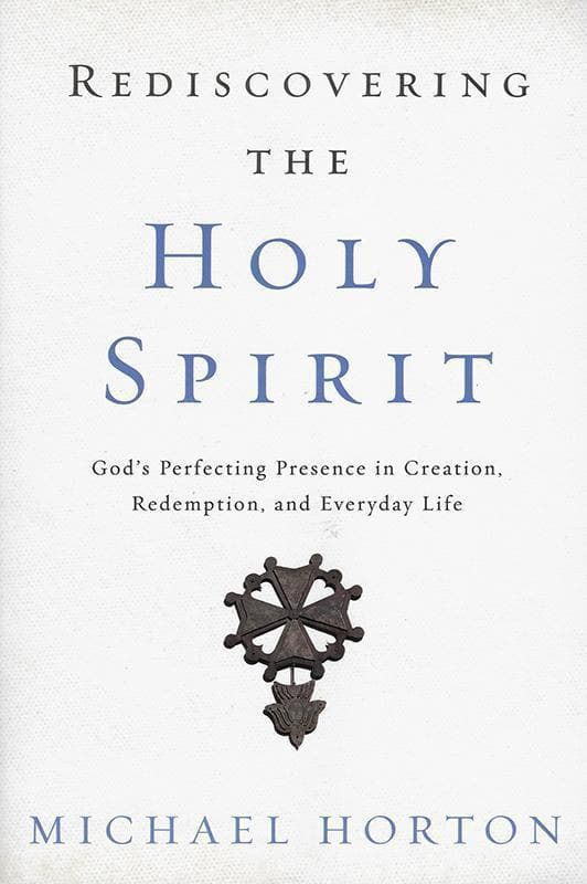 9780310534068-Rediscovering the Holy Spirit: God's Perfecting Presence In Creation, Redemption, And Everyday Life-Horton, Michael