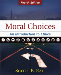 Moral Choices: An Introduction to Ethics (Fourth Edition)