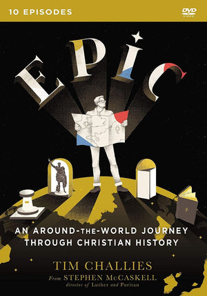Epic: An Around-the-World Journey Through Christian History (10-Episode DVD) by Challies, Tim; McKaskell, Stephen (9780310598527) Reformers Bookshop
