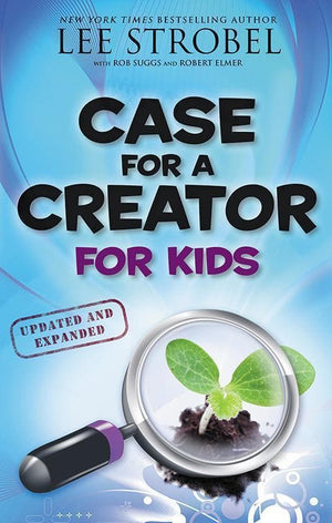 9780310719922-Case for a Creator for Kids (Updated & Expanded)-Strobel, Lee; Suggs, Robert; Elmer, Robert