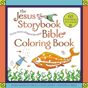 The Jesus Storybook Bible Coloring Book: Every Story Whispers His Name by Lloyd-Jones, Sally; Jago (9780310769309) Reformers Bookshop