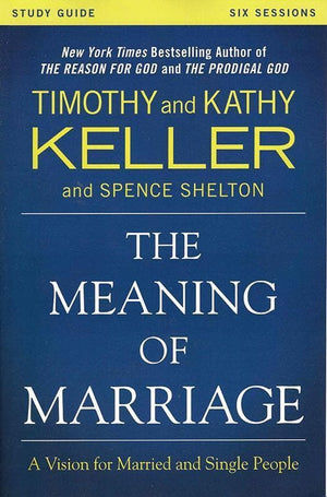 9780310868255-Meaning of Marriage Study Guide, The: A Vision For Married And Single People-Keller, Timothy J.; Keller, Kathy