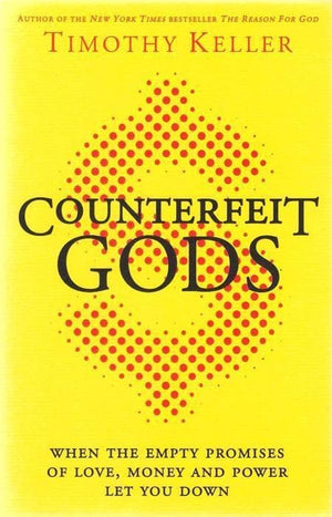 9780340995082-Counterfeit Gods: When the Empty Promises of Love, Money and Power Let You Down-Keller, Timothy J.