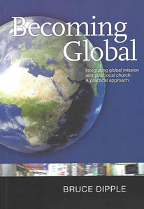 9780646562278-Becoming Global: Integrating Global Mission and Your Local Church: A Practical Approach-Dipple, Bruce