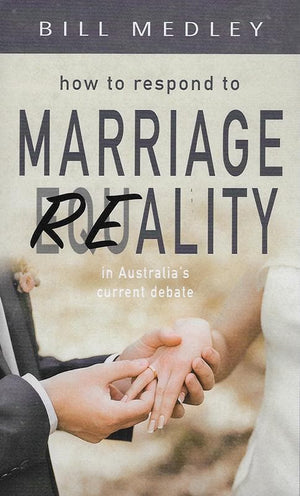9780646956763-How to Respond to Marriage Equality-Medley, Bill