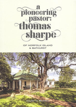 9780646963846-Pioneering Pastor:Thomas Sharpe of Norfolk Island and Bathurst-Blanch, Allan M