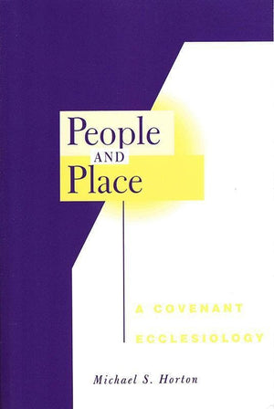 9780664230715-People and Place: A Covenant Ecclesiology-Horton, Michael