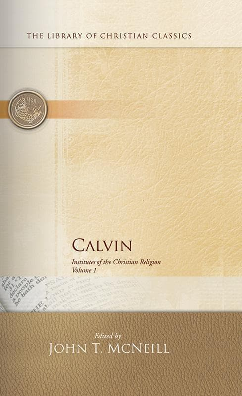 9780664239114-Calvin: Institutes of the Christian Religion-Calvin, John; McNeill, John T. (Editor)