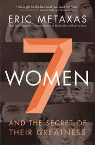7 (Seven) Women and the Secret of Their Greatness