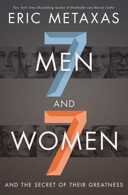 Seven Men And Seven Women And The Secret Of Their Greatness