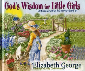 9780736904278-God's Wisdom for Little Girls: Virtues and Fun from Proverbs 31-George, Elizabeth